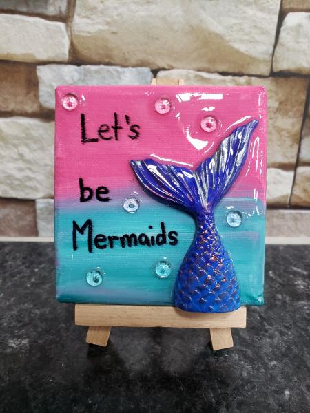 Mini canvas - Let's be Mermaids