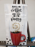 Xcelent Guest Creation - Coffee -Bring me coffee and tell me I'm Pretty