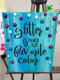 Glitter is my favorite color - 11x14