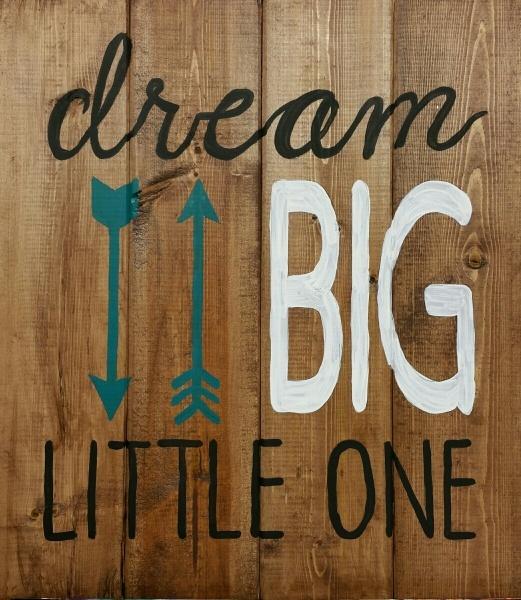 Wood Dream Big Little One