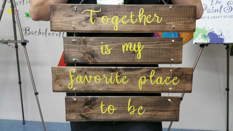 Wood Together is my favorite place to be -separate(16 &19 inches)