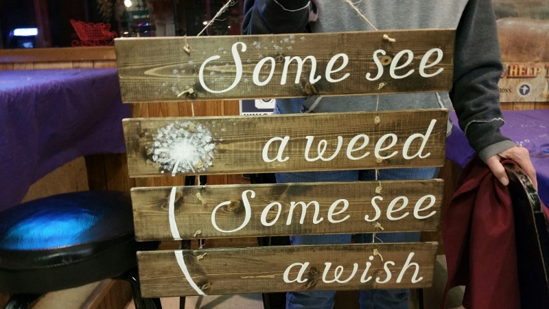 Wood Some see a Weed, Others see a wish -separate(19 inches)