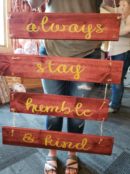 Wood - Always stay humble and kind