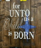 Wood For Unto us a Child is Born (14x16)
